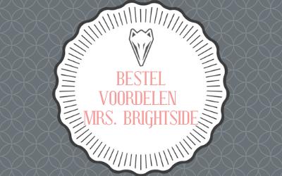 Bestelvoordelen Mrs. Brightside!