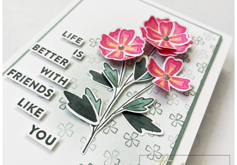 Flowers Of Friendship – Stamping Society